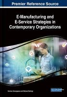 E-Manufacturing and E-Service Strategies in Contemporary Organizations by Norman Gwangwava