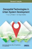 Geospatial Technologies in Urban System Development Emerging Research and Opportunities by Alok Bhushan Mukherjee, Akhouri Pramod Krishna, Nilanchal Patel
