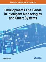 Developments and Trends in Intelligent Technologies and Smart Systems by Vijayan Sugumaran