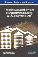 Financial Sustainability and Intergenerational Equity in Local Governments by Manuel Pedro Rodriguez Bolivar