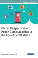 Global Perspectives on Health Communication in the Age of Social Media by Seif Sekalala