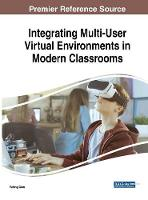 Integrating Multi-User Virtual Environments in Modern Classrooms by Yufeng Qian