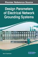 Design Parameters of Electrical Network Grounding Systems by Osama El-Sayed Gouda