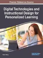 Digital Technologies and Instructional Design for Personalized Learning by Robert Zheng