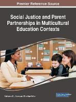 Social Justice and Parent Partnerships in Multicultural Education Contexts by Katherine E.L. Norris