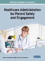 Healthcare Administration for Patient Safety and Engagement by Aleksandra Rosiek-Kryszewska