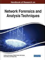 Handbook of Research on Network Forensics and Analysis Techniques by Gulshan Shrivistava