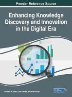 Enhancing Knowledge Discovery and Innovation in the Digital Era by Miltiadis D. Lytras