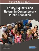 Equity, Equality, and Reform in Contemporary Public Education by Marquis C. Grant