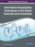 Information Visualization Techniques in the Social Sciences and Humanities by Veslava Osinska