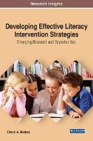Developing Effective Literacy Intervention Strategies: Emerging Research and Opportunities by Cheryl A. Slattery