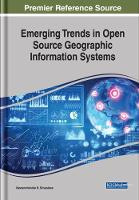 Emerging Trends in Open Source Geographic Information Systems by Naveenchandra N. Srivastava