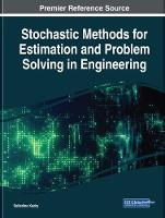Stochastic Methods for Estimation and Problem Solving in Engineering by Seifedine Kadry