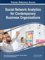 Social Network Analytics for Contemporary Business Organizations by Himani (Jaypee Institute of Information Technology India) Bansal