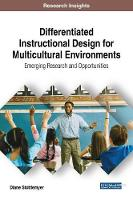 Differentiated Instructional Design for Multicultural Environments: Emerging Research and Opportunities by Diane Stottlemyer