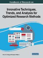 Handbook of Research on Innovative Techniques, Trends, and Analysis for Optimized Research Methods by Victor C.X. Wang