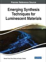 Emerging Synthesis Techniques for Luminescent Materials by Ratnesh Tiwari