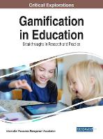 Gamification in Education Breakthroughs in Research and Practice by Information Resources Management Association