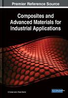 Composites and Advanced Materials for Industrial Applications by K. Kumar