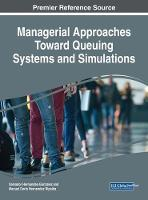 Managerial Approaches Toward Queuing Systems and Simulations by Salvador Hernandez-Gonzalez, Manuel Dario Hernandez Ripalda