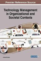 Technology Management in Organizational and Societal Contexts by Andrew Borchers