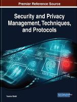 Security and Privacy Management, Techniques, and Protocols by Yassine Maleh
