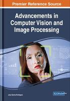 Advancements in Computer Vision and Image Processing by Jose Garcia-Rodriguez