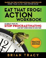 Eat That Frog! The Workbook by Brian Tracy