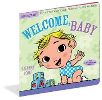 Indestructibles: Welcome, Baby by Amy Pixton