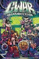 Gwar: Orgasmageddon by Matt Miner, Matt Maguire, Jonathan  Brandon Sawyer