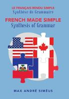 French Made Simple Synthesis of Grammar by Max Andre Simeus