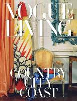 Vogue Living Country, City, Coast by Hamish Bowles