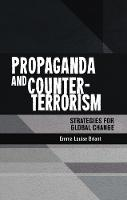 Propaganda and Counter-Terrorism Strategies for Global Change by Emma Briant