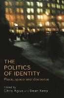 The Politics of Identity Place, Space and Discourse by Christine Agius