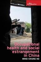 Occupational Health and Social Estrangement in China by Wing-Chung Ho