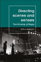 Directing Scenes and Senses The Thinking of Regie by Peter Boenisch