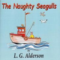 The Naughty Seagulls by L. G. Alderson