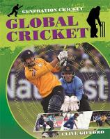 Generation Cricket: Global Cricket by Clive Gifford