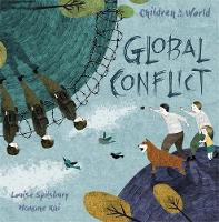 Children in Our World: Global Conflict by Louise Spilsbury