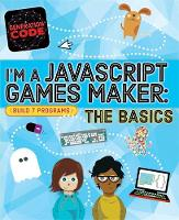 Generation Code: I'm a JavaScript Games Maker: The Basics by Max Wainewright