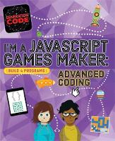 Generation Code: I'm a JavaScript Games Maker: Advanced Coding by Max Wainewright