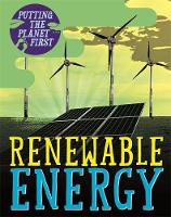 Putting the Planet First: Renewable Energy by Nancy Dickmann