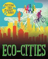 Putting the Planet First: Eco-cities by Nancy Dickmann