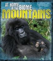 At Home in the Biome: Mountains by Louise Spilsbury, Richard Spilsbury