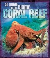 At Home in the Biome: Coral Reef by Louise Spilsbury, Richard Spilsbury