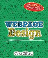 Get Ahead in Computing: Webpage Design by Clive Gifford
