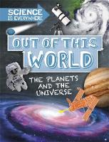 Science is Everywhere: Out of This World The Planets and Universe by Rob Colson