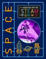 Adventures in STEAM: Space by Richard Spilsbury