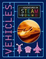 Adventures in STEAM: Vehicles by Georgia Amson-Bradshaw
