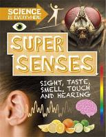 Science is Everywhere: Super Senses Sight, taste, smell, touch and hearing by Rob Colson
